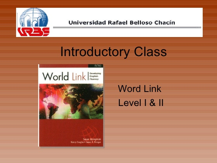 Word Link   Introductory Class Level I II