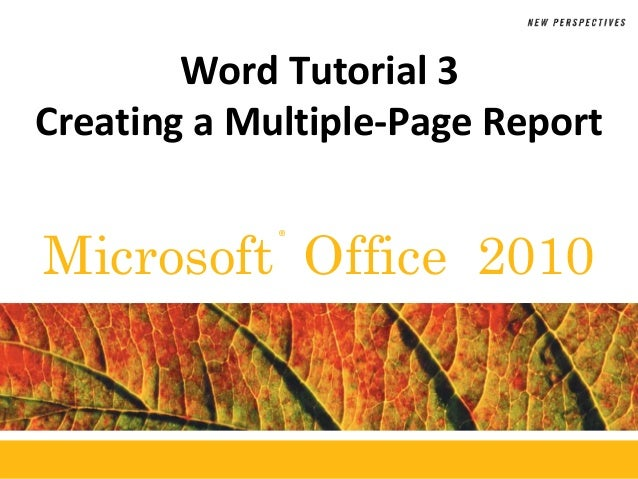 ®Microsoft Office 2010Word Tutorial 3Creating a Multiple-Page Report