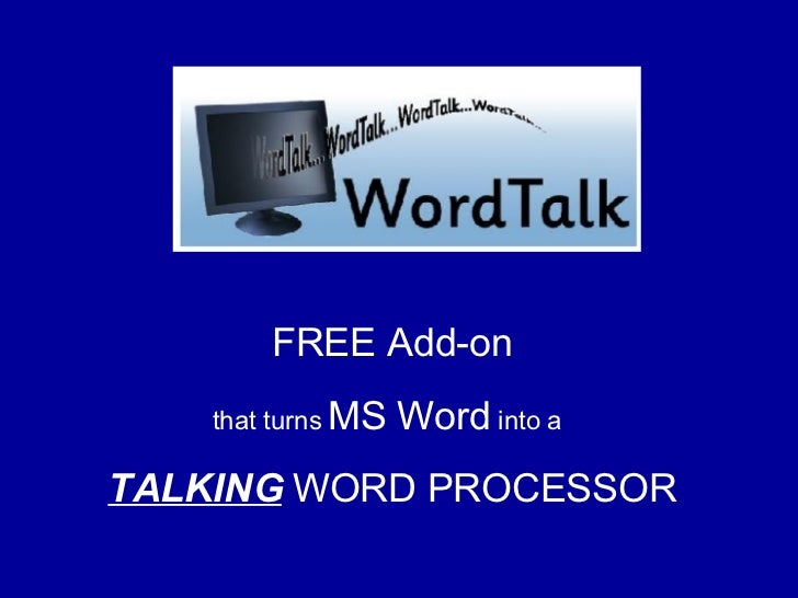 FREE Add-on that turns  MS Word  into a   TALKING  WORD PROCESSOR