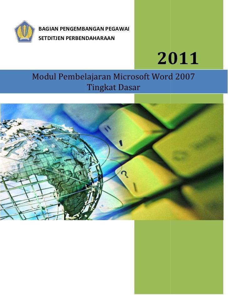 BAGIAN PENGEMBANGAN PEGAWAI SETDITJEN PERBENDAHARAAN                               2011Modul Pembelajaran Microsoft Word 2...