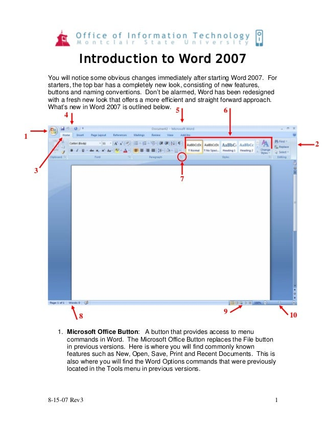 8-15-07 Rev3 1 Introduction to Word 2007 You will notice some obvious changes immediately after starting Word 2007. For st...