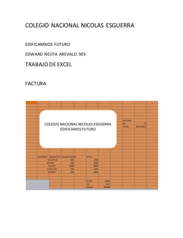 COLEGIO NACIONAL NICOLAS ESGUERRA EDIFICAMNOS FUTURO EDWARD NEUTA AREVALO 905 TRABAJO DE EXCEL FACTURA