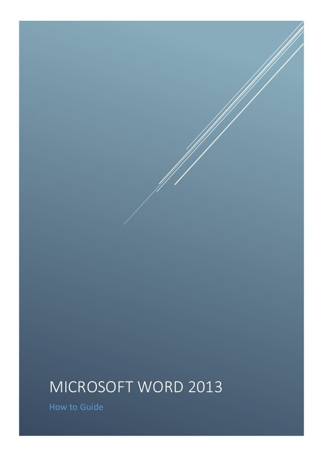 MICROSOFT WORD 2013 How to Guide