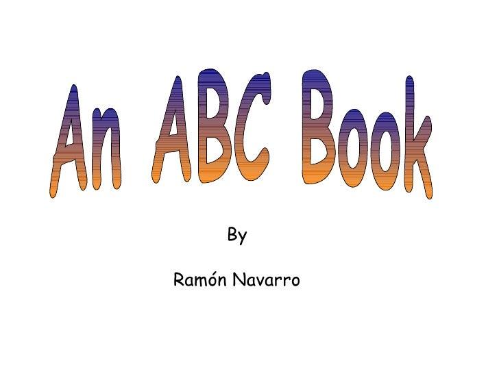 An ABC Book By Ra món Navarro