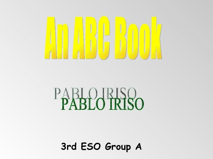 3rd ESO Group A PABLO IRISO An ABC Book