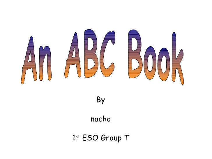 An ABC Book By nacho 1 st  ESO Group T