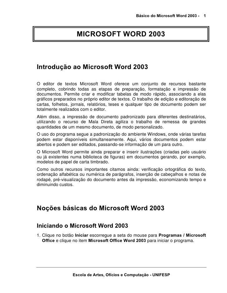 Básico do Microsoft Word 2003 -   1                    MICROSOFT WORD 2003Introdução ao Microsoft Word 2003O editor de tex...
