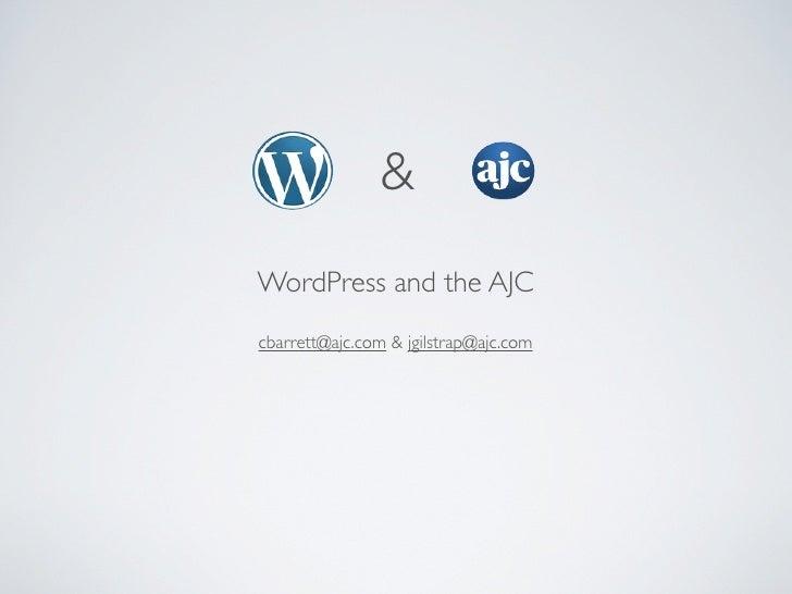 & WordPress and the AJC cbarrett@ajc.com & jgilstrap@ajc.com
