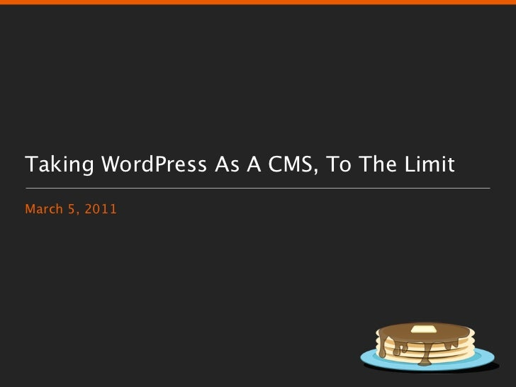 Taking WordPress as a CMS, to the Limit