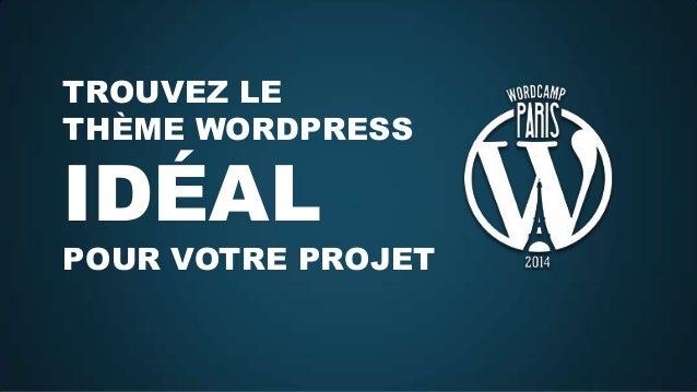 Trouvez le Thème WordPress Idéal - WordCamp 2014