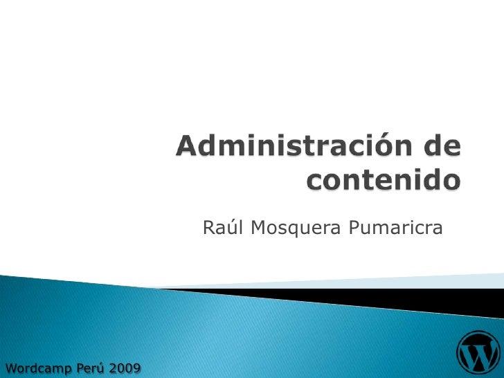 Wordcamp Peru 2009 - Administración de Contenido