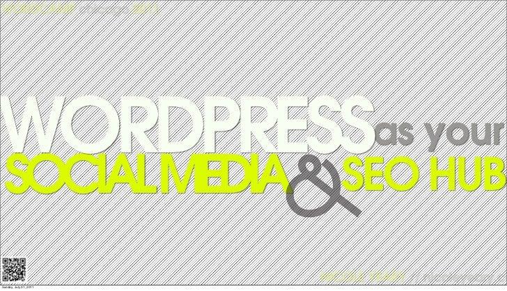 WordPress as Your Social Media / SEO Hub