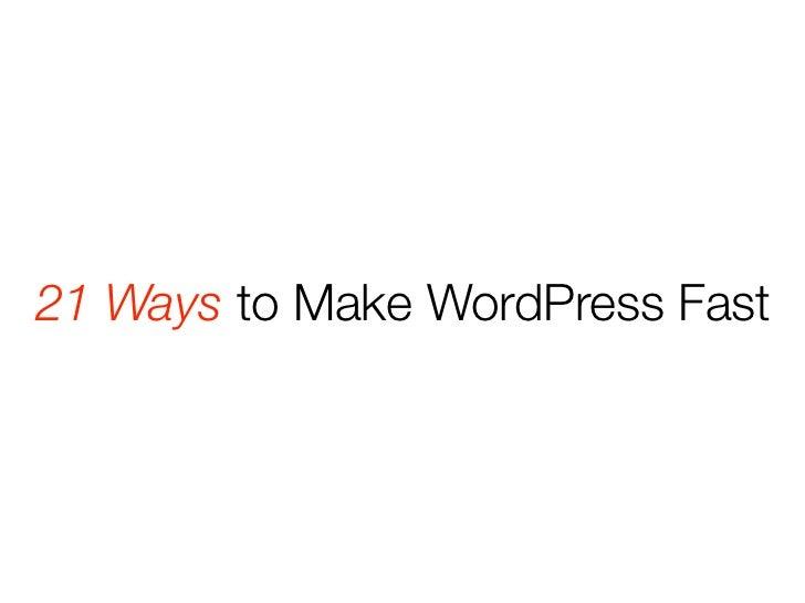 21 Ways to Make WordPress