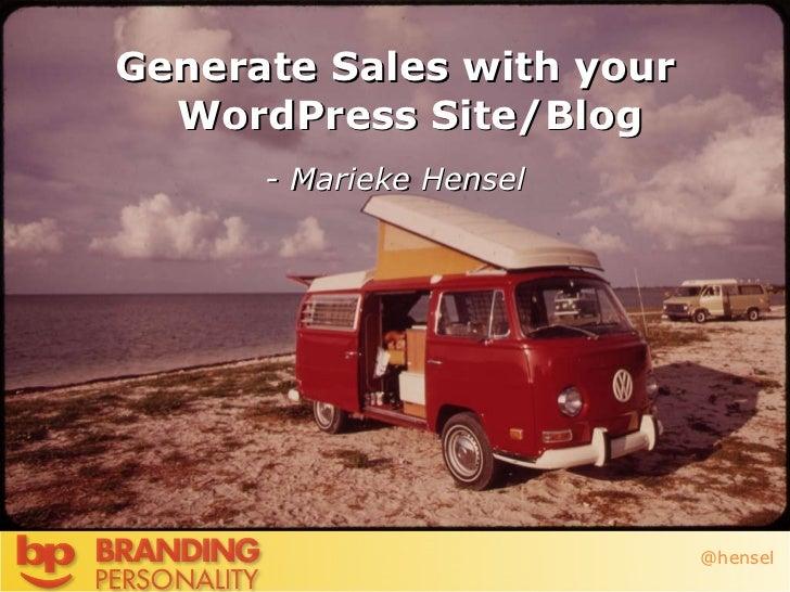 WordCamp May 14, 2011 #wcoc <ul><li>Generate Sales with your WordPress Site/Blog </li></ul><ul><li>- Marieke Hensel </li><...