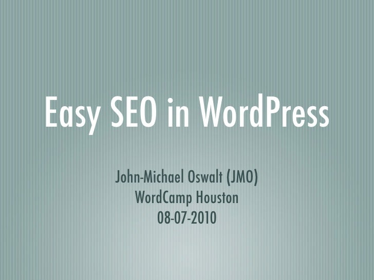 Easy SEO in WordPress - WordCamp Houston 2010