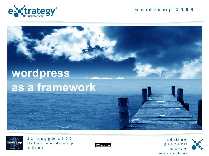 w o rd c a m p 2 0 0 9     wordpress as a framework      2 2 m a g g io 2 0 0 9                    a d r ia n o   it a lia...