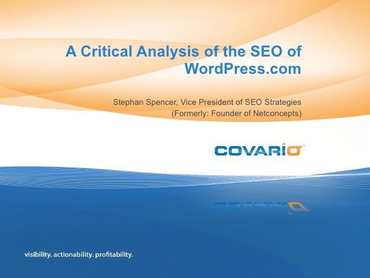 A Critical Analysis of the SEO of WordPress.com Stephan Spencer, Vice President of SEO Strategies (Formerly: Founder of Ne...