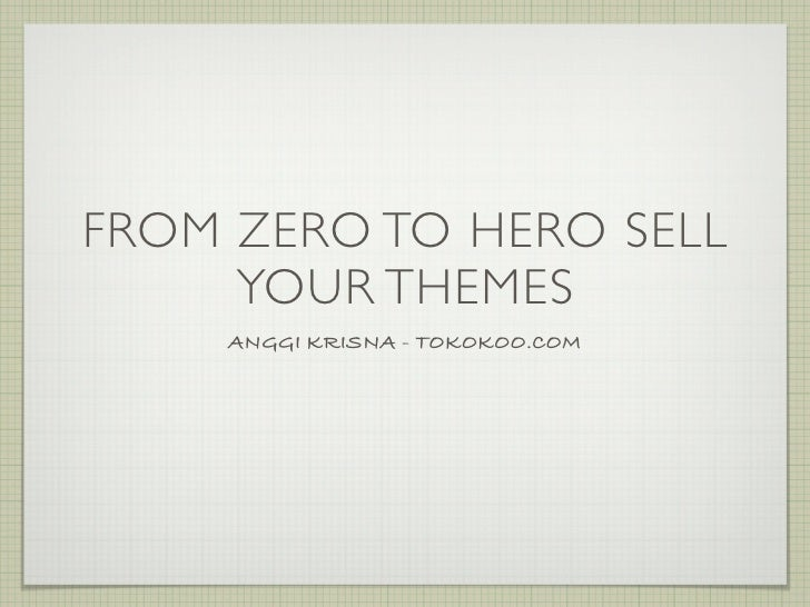 From Zero to Hero sell Your Themes