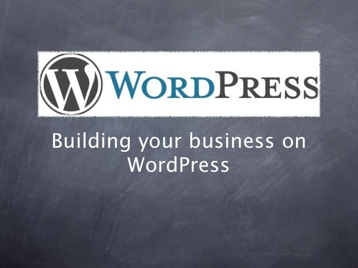 Building your business on        WordPress