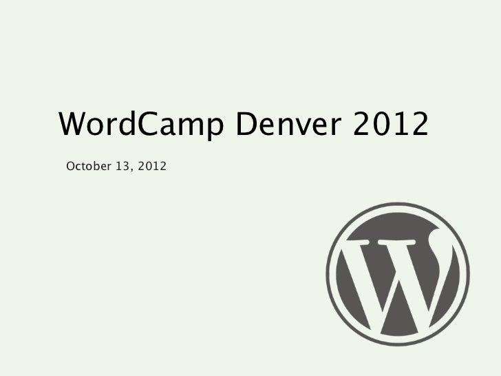 WordCamp Denver 2012October 13, 2012