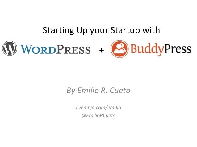 Start Up your Startup with WordPress + BuddyPress