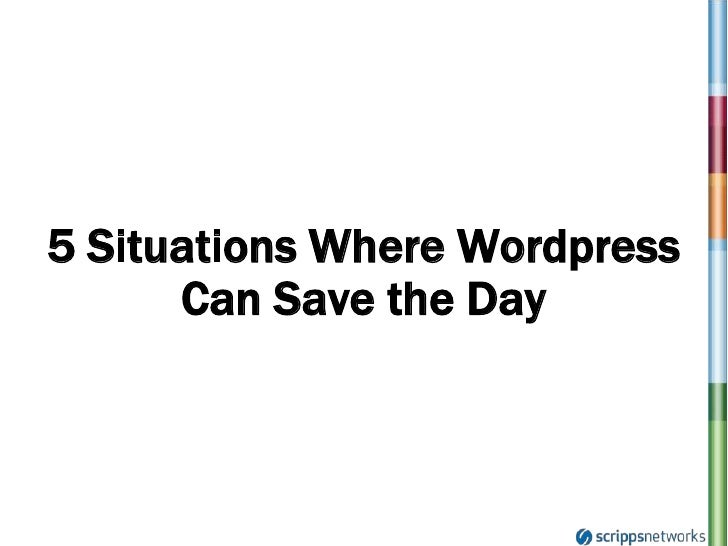 5 Situations Where Wordpress Can Save the Day<br />