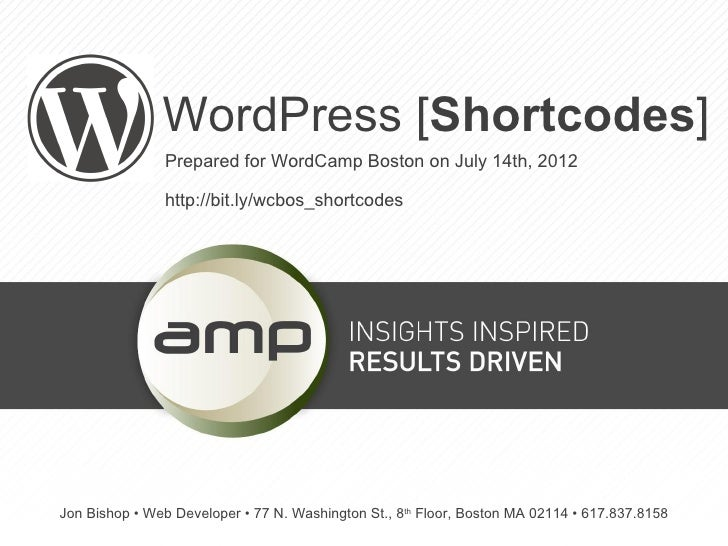 WordPress [Shortcodes]               Prepared for WordCamp Boston on July 14th, 2012               http://bit.ly/wcbos_sho...