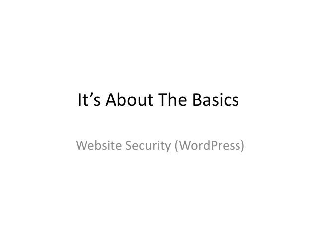It's About The Basics Website Security (WordPress)