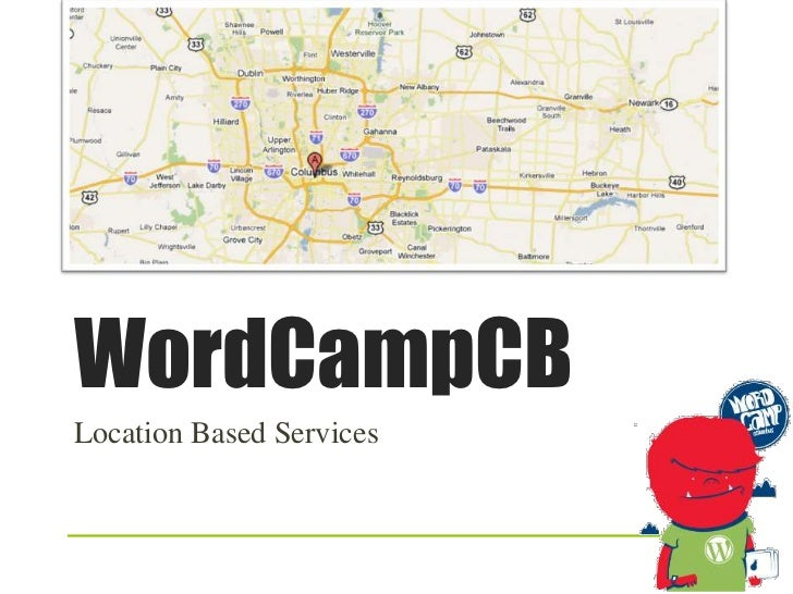 WordCampCB<br />Location Based Services<br />
