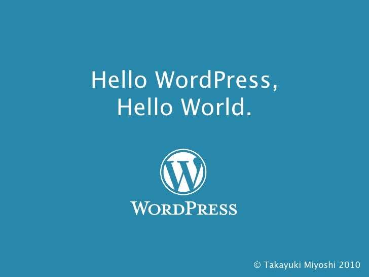Hello WordPress, Hello World.