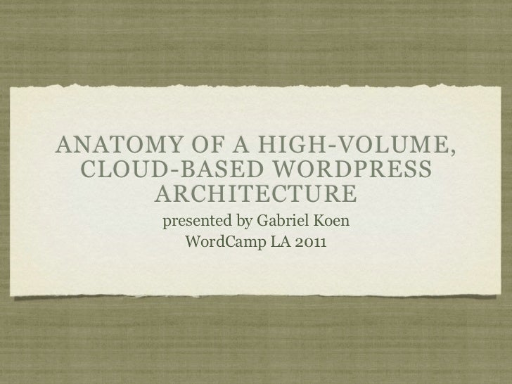 Anatomy of a high-volume, cloud-based WordPress architecture