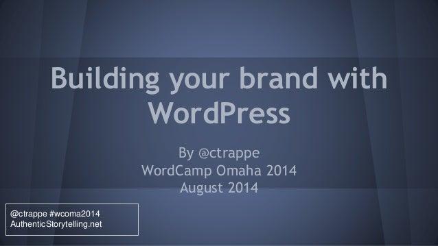 WordCamp Omaha 2014: Branding with WordPress