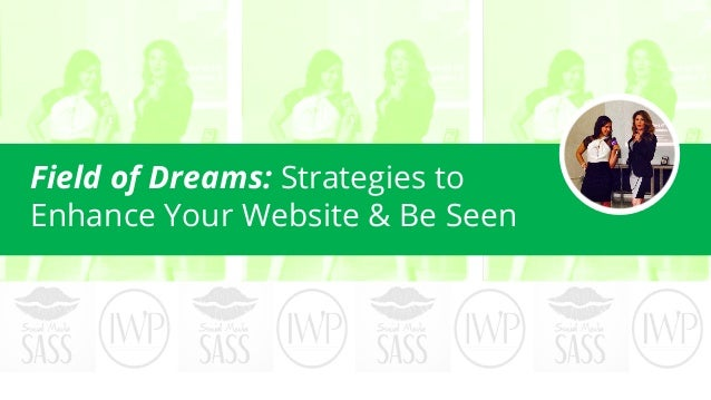 Field of Dreams: Strategies to Enhance Your Website & Be Seen