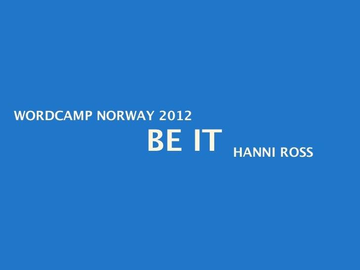 WordCamp Norway 2012: Keynote