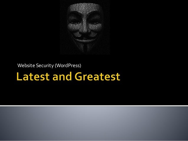 Website Security - Latest and Greatest (WordPress 2014)