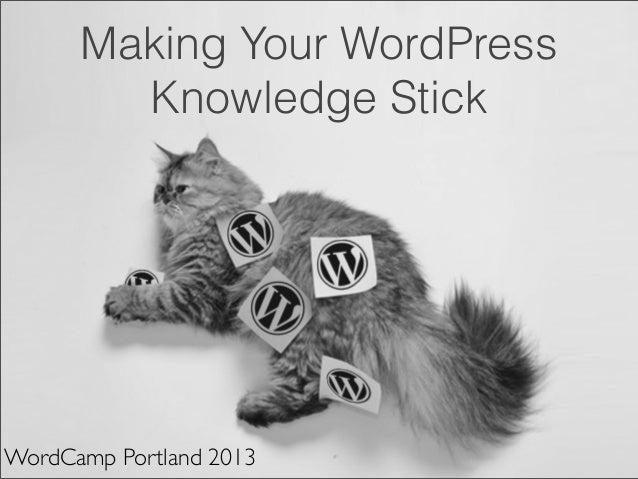 Bob WP Presentation at WordCamp Portland 2013