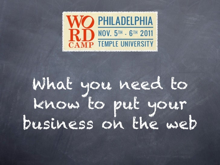 WordCamp Philly 2011 - put your business on the web