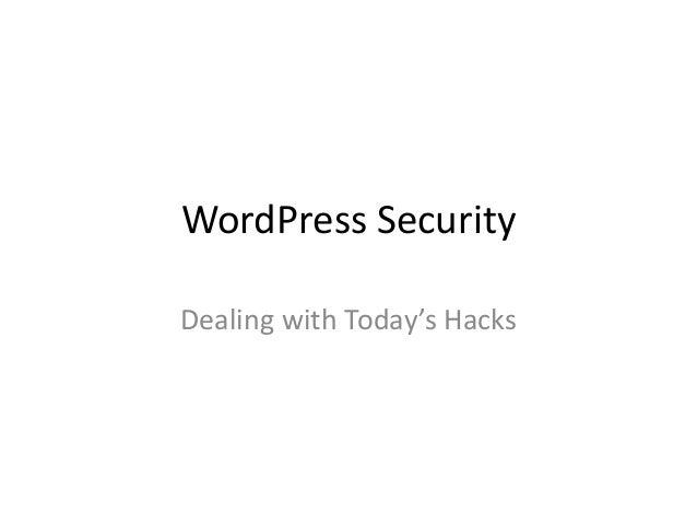 WordPress SecurityDealing with Today's Hacks
