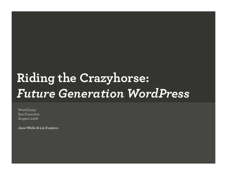Riding The Crazyhorse: Future Generation WordPress