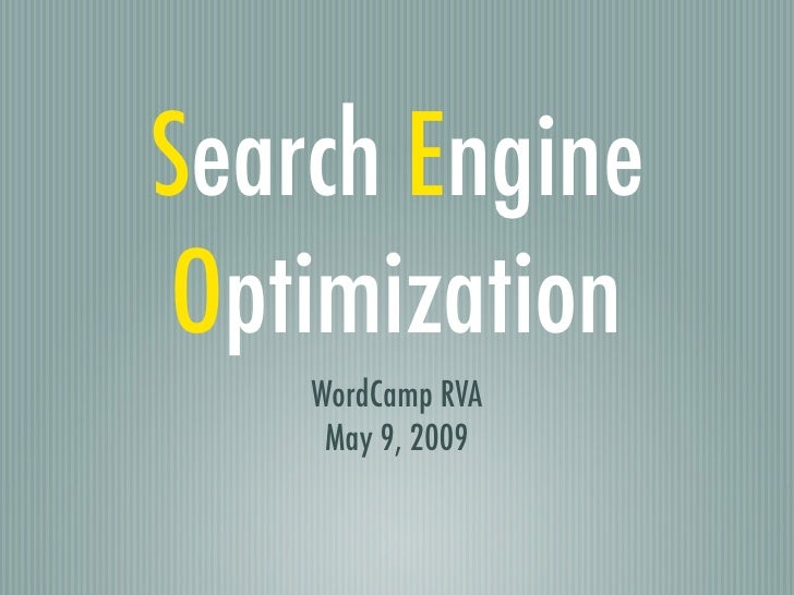 Search Engine  Optimization     WordCamp RVA      May 9, 2009