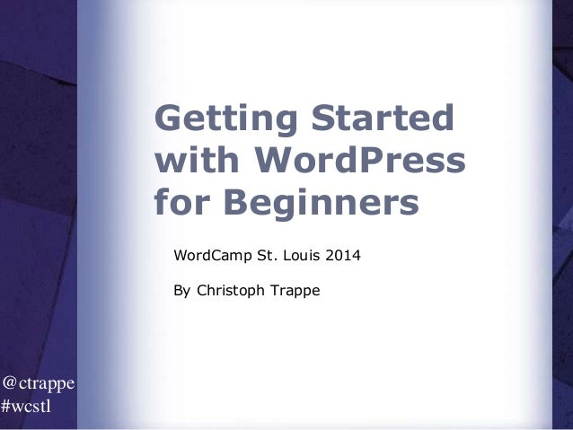 WordCamp St. Louis 2014 WordPress for beginners by christoph trappe