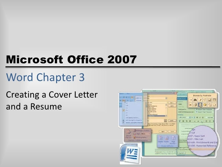 Word Chapter 3<br />Creating a Cover Letterand a Resume<br />