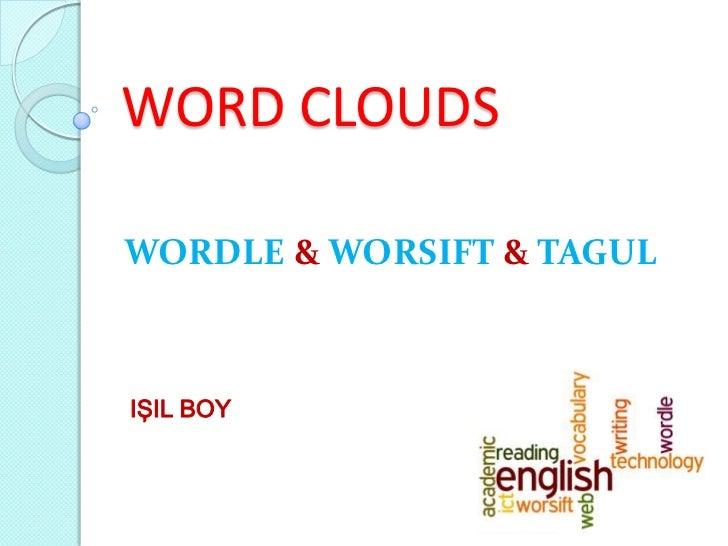 WORD CLOUDSWORDLE & WORSIFT & TAGULIŞIL BOY