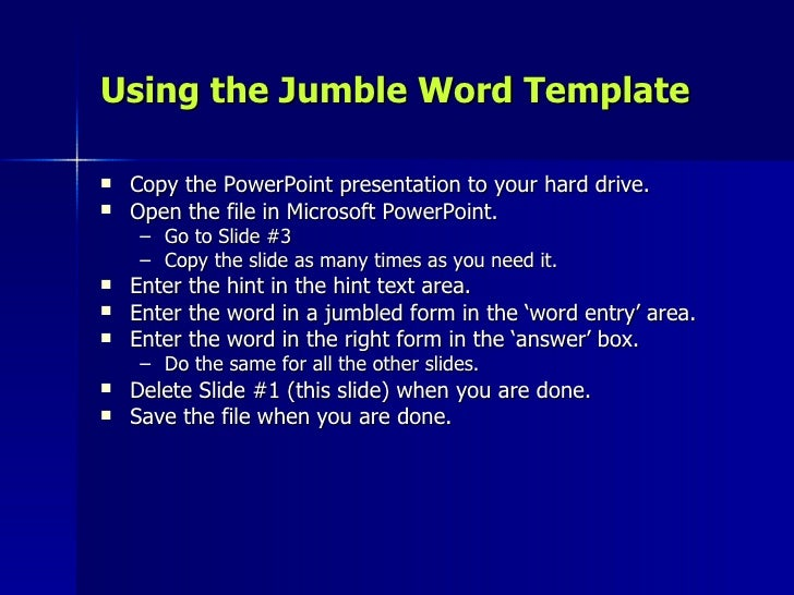 Using the Jumble Word Template <ul><li>Copy the PowerPoint presentation to your hard drive. </li></ul><ul><li>Open the fil...