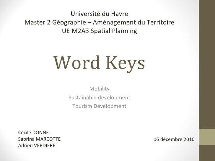 Word  Keys Mobility Sustainable development Tourism Development Cécile DONNET Sabrina MARCOTTE Adrien VERDIERE 06 décembre...