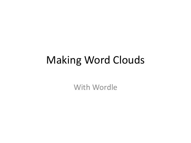 Making Word CloudsWith Wordle