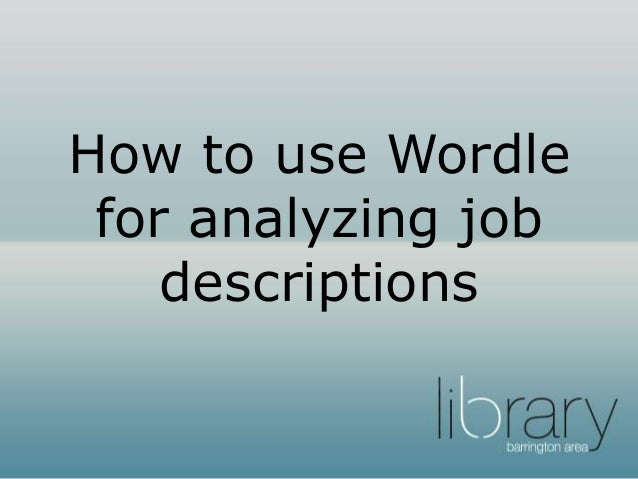 How to use Wordle for analyzing job descriptions