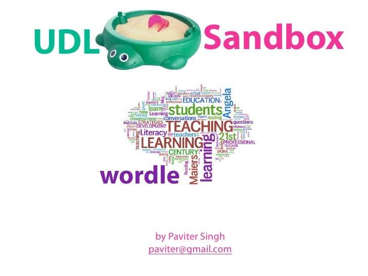 UDL              Sandbox     wordle         by Paviter Singh       paviter@gmail.com