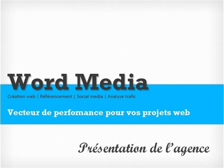 Word media   - Présentation agence - 2011