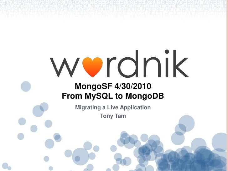 MongoSF 4/30/2010From MySQL to MongoDB<br />Migrating a Live Application<br />Tony Tam<br />